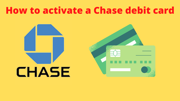 How To Activate Chase Debit Card