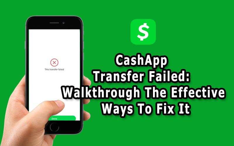 Cash App Transfer Failed